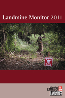 Landmine Monitor Report 2011: Toward a Mine-Free World